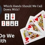 Poker Strategy: Which Hands Should We Call Down With?