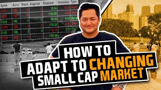 How To Adapt To Changing SMALL CAP Markets w/ Bao   Secrets Revealed