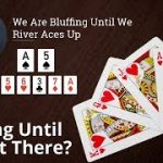 Poker Strategy: We Are Bluffing Until We Hit Aces Up