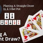 Poker Strategy: Playing A Straight Draw In A 3 Bet Pot
