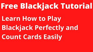 How to Play Blackjack – Learn Blackjack and Counting Cards