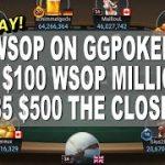 Live Stream WSOP on GGPOKER Event #84 $100 WSOP MILLIONS & #85 $500 THE CLOSER