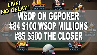 Live Stream WSOP on GGPOKER Event #84 $100 WSOP MILLIONS & #85 $500 THE CLOSER