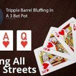 Poker Strategy: Tripple Barrel Bluffing In A 3 Bet Pot