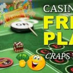 Craps Bets: FREE Table Play at Casino's!!