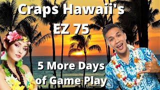 Craps Betting Strategy: EZ 75 5 More Days of Money (Winning Strategy by Mel of Craps Hawaii)