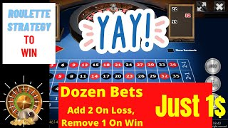 2 Dozen Bets – Just With 1$ Unit Bets | Best Roulette Strategy 2020