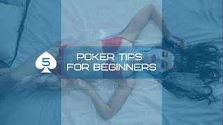 5 Texas Hold'em Poker Tips for Beginners