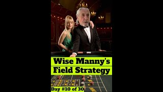 Aggressive Field Betting Craps Strategy : Day #10 (from Wise Manny)