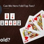 Poker Strategy: Can We Hero Fold Top Two?