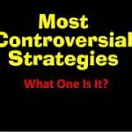Most Controversial Strategies
