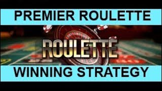 PREMIER ROULETTE STRATEGY !!! Guarantee WIN