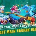 WAJIB TAU ,  Cara Menang Judi Tembak Ikan Online Dengan 5 Trik Saja , Auto WD Tiap Hari