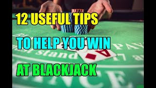 12 Useful Tips to Help You Win at Blackjack