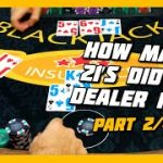 HOW MANY 21'S DID THE DEALER PULL? HIGH LIMIT BLACKJACK SERIES | PART 2/4