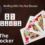 Poker Strategy: Bluffing With The Nut Blocker