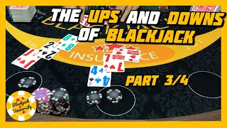 THE UPS AND DOWNS OF BLACKJACK | HIGH LIMIT BLACKJACK SERIES | PART 3/4