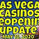 Las Vegas Casinos Reopening Update – May 16, 2020