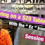 """Craps Hawaii — Playing the """"EZ"""" Iron Cross On a $25 Table (Session 2of 2)"""