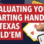 Evaluating Your Starting Hand in Texas Hold 'Em