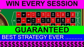 WIN EVERY SESSION ROULETTE STRATEGY !!! GUARANTEED