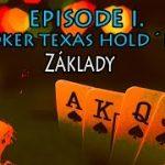 Poker Texas Holdem – Episode 1. – Základy a Pravidla