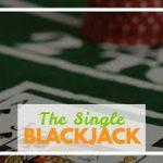 The Single Strategy To Use For Blackjack Strategy – Learn the Basics to Advanced Blackjack