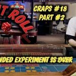 Real Live Casino Craps #18 part 2 – Left handed experiment is over.