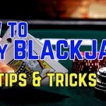 How to Play Blackjack – Top Tips and Tricks