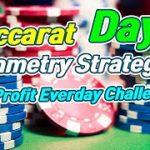 Baccarat Symmetry Strategy | 10% Profit Everyday Challenge – Day 8