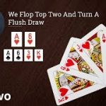 Poker Strategy: We Flop Top Two And Turn A Flush Draw