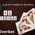 Poker Strategy: A 3x Pot Overbet On the River