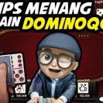 3 Tips Jitu Menang Main Domino Qiu Qiu Online! | DominoQQ | KANG SAWER