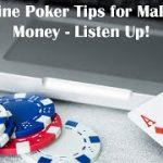 Online Poker Tips for Making Money In 2020/2021 – Listen Up!