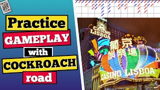Baccarat Practice Session using Cockroach Road (Playing No Mirror Strategy)