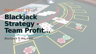Blackjack Strategy – Team Profit Can Be Fun For Everyone
