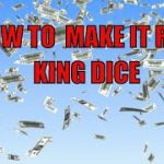 HOW TO PLAY CRAPS AND WIN / WITH KING DICE 30 +++ ROLL