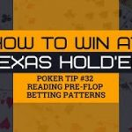 How to Win at Texas Hold'em | Poker Tip #32 | Reading Pre-Flop Betting Patterns