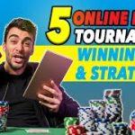 Online Poker Strategy: 5 Best Online Poker Tournaments Winning Strategies and Tips