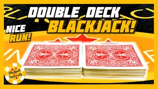AWESOME RUN ON DOUBLE DECK BLACKJACK!