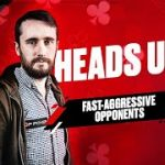 Heads Up Poker Course with OP Poker James | Part 2: Fast-Aggressive Opponents