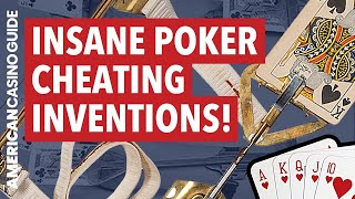 Insane Poker Cheating Inventions You Need to See