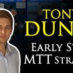 Poker Strategy Tips From Tony Dunst For The Early Stages Of A MTT