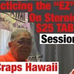 """Craps Hawaii — Practicing the """"EZ"""" On Steroids Part (2 of 3)"""