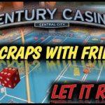 Live craps at Century Casino Central City Colorado #5 Pre recorded- Having fun with friends!!!