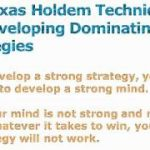 3 Texas Holdem Techniques To Developing Dominating Strategies