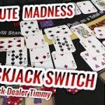BLACKJACK SWITCH MADNESS – Live Blackjack Session