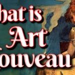 What is Art Nouveau Movement, Overview leading to Art Deco Art History Documentary Tutorial Lesson