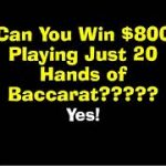 Can you win $800 in just 20 baccarat hands?