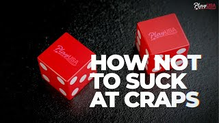 How Not To Suck At Craps: Best Craps Strategy For Beginners And The Best Bets In Craps